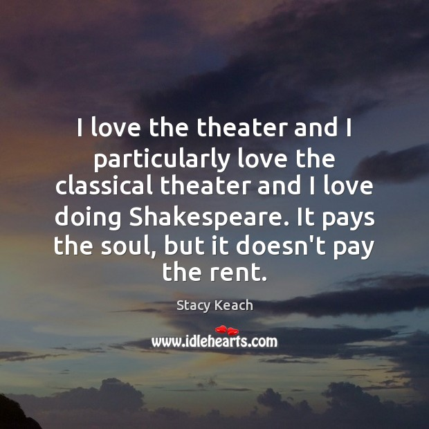 I love the theater and I particularly love the classical theater and Image