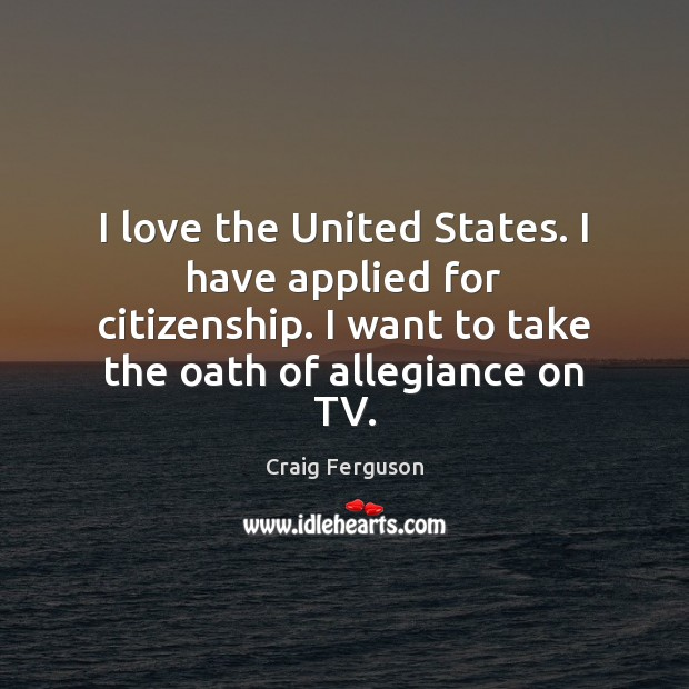 I love the United States. I have applied for citizenship. I want Image