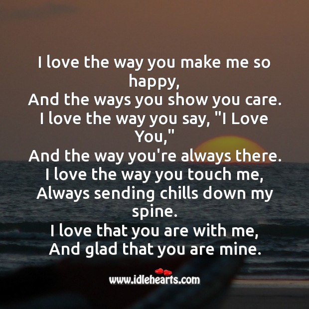 Image about I love the way you make me so happy
