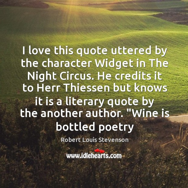 I love this quote uttered by the character Widget in The Night Image
