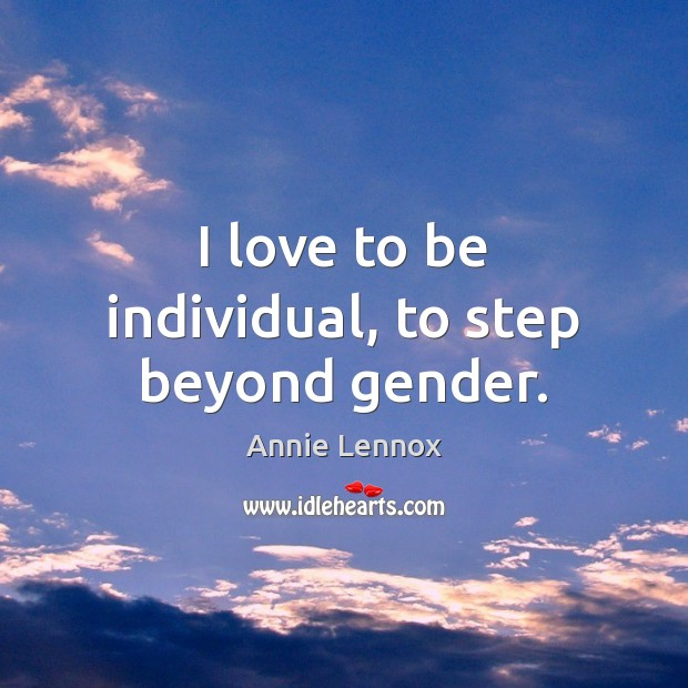 Image, I love to be individual, to step beyond gender.