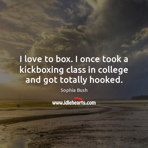 I love to box. I once took a kickboxing class in college and got totally hooked. Image