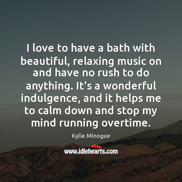 Image, I love to have a bath with beautiful, relaxing music on and