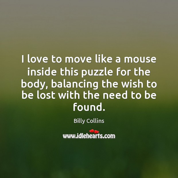 I love to move like a mouse inside this puzzle for the Image