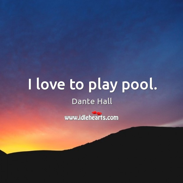 I love to play pool. Image