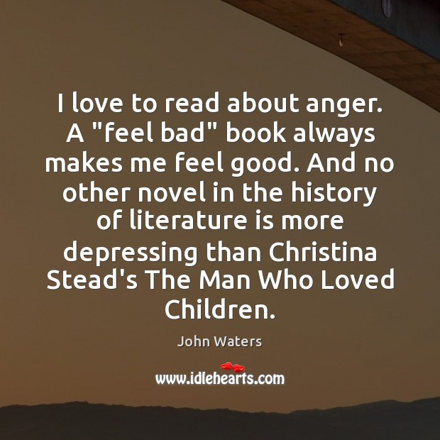 """I love to read about anger. A """"feel bad"""" book always makes Image"""