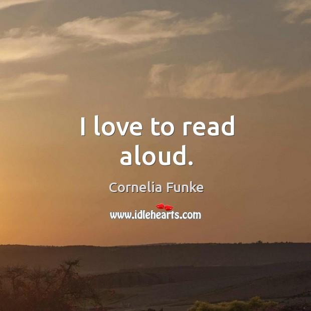 I love to read aloud. Image