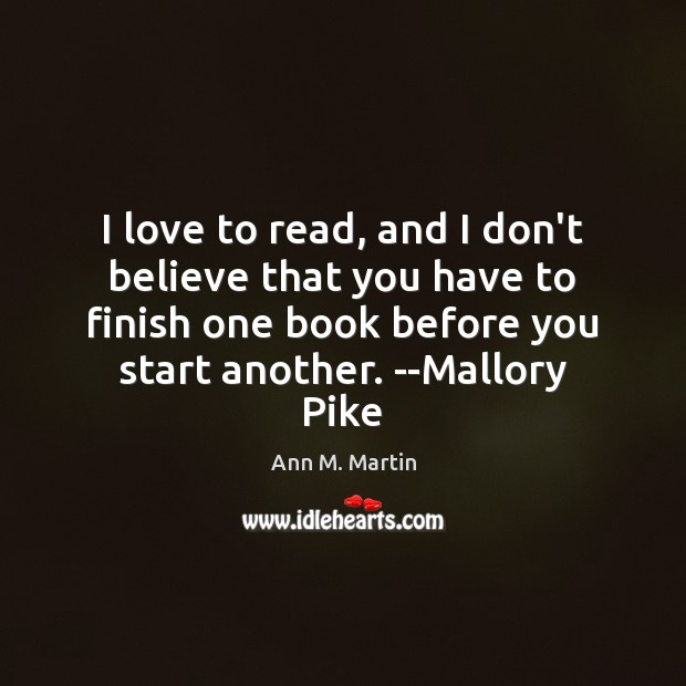 Image, I love to read, and I don't believe that you have to