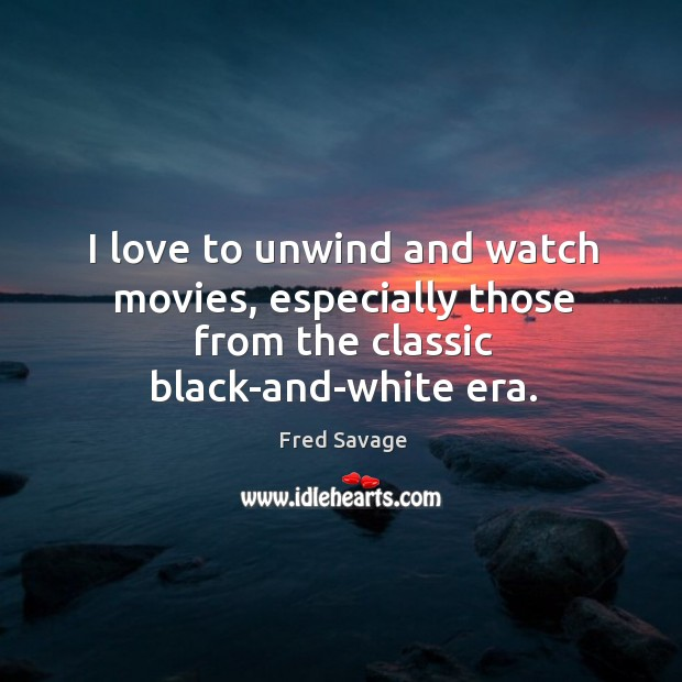 I love to unwind and watch movies, especially those from the classic black-and-white era. Image