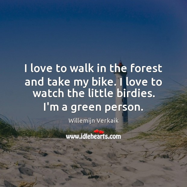 I love to walk in the forest and take my bike. I Image