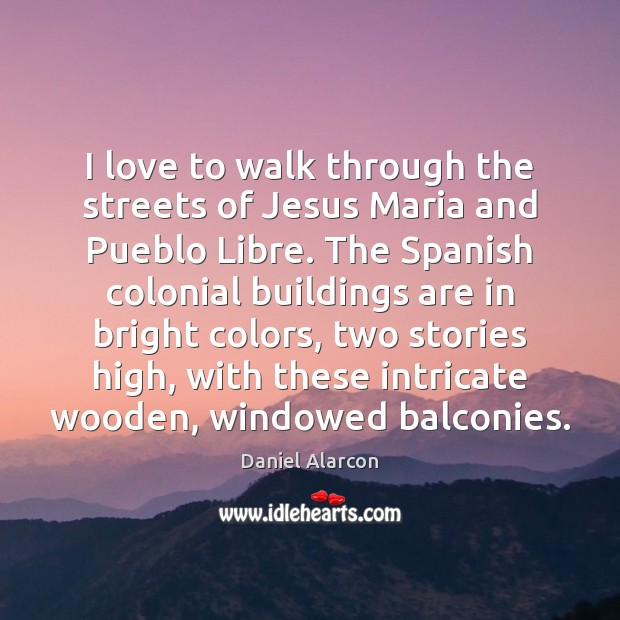 Image, I love to walk through the streets of Jesus Maria and Pueblo