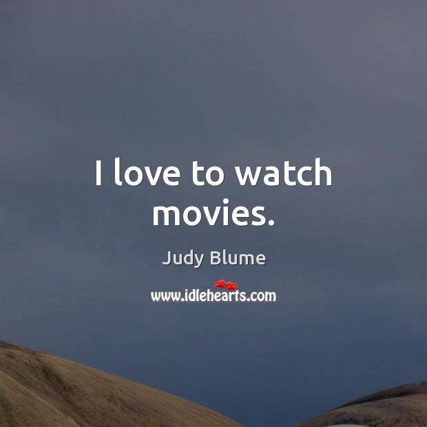 Image, I love to watch movies.