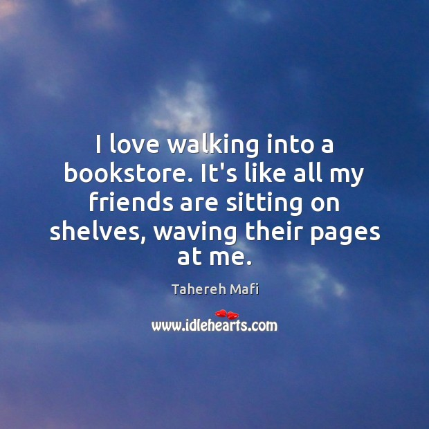 Image about I love walking into a bookstore. It's like all my friends are