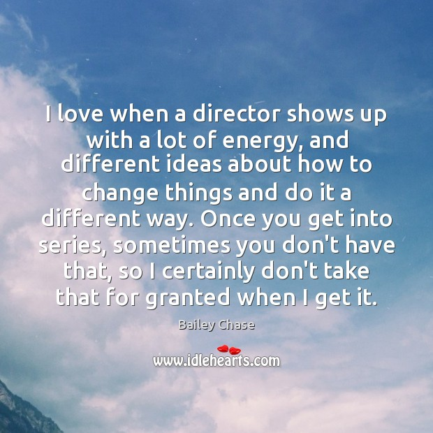Image, I love when a director shows up with a lot of energy,