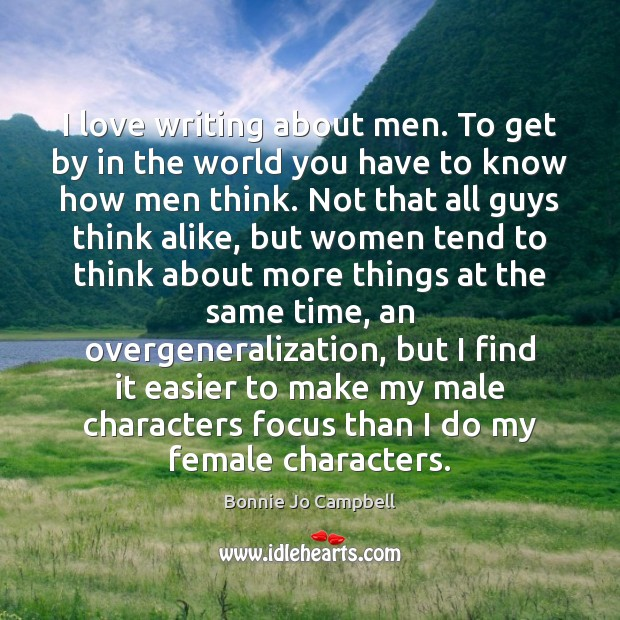 I love writing about men. To get by in the world you Image