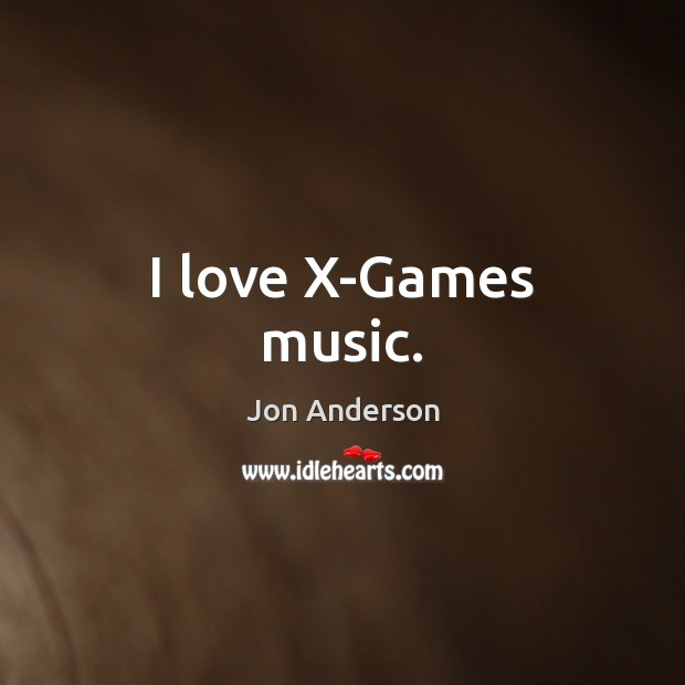 I love X-Games music. Image