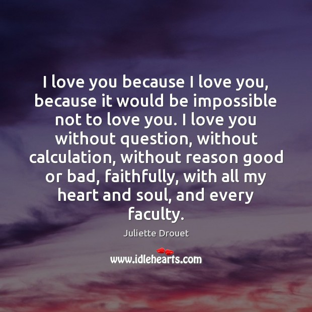 Image, I love you because I love you, because it would be impossible
