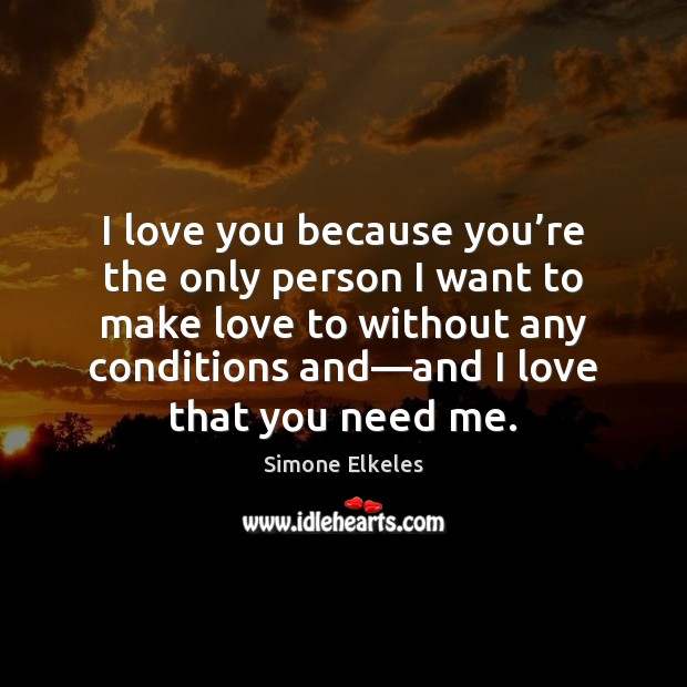 Image, I love you because you're the only person I want to