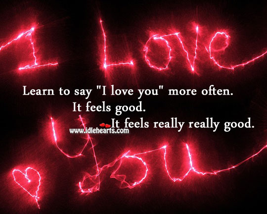 "Image, Learn to say ""I love you"" more often."