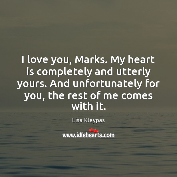 Image, I love you, Marks. My heart is completely and utterly yours. And