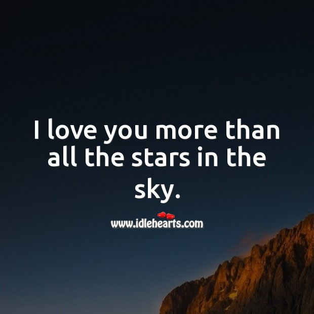 I love you more than all the stars in the sky. Love Quotes for Her Image
