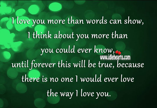 There's no one I would ever love the way I love you. Image