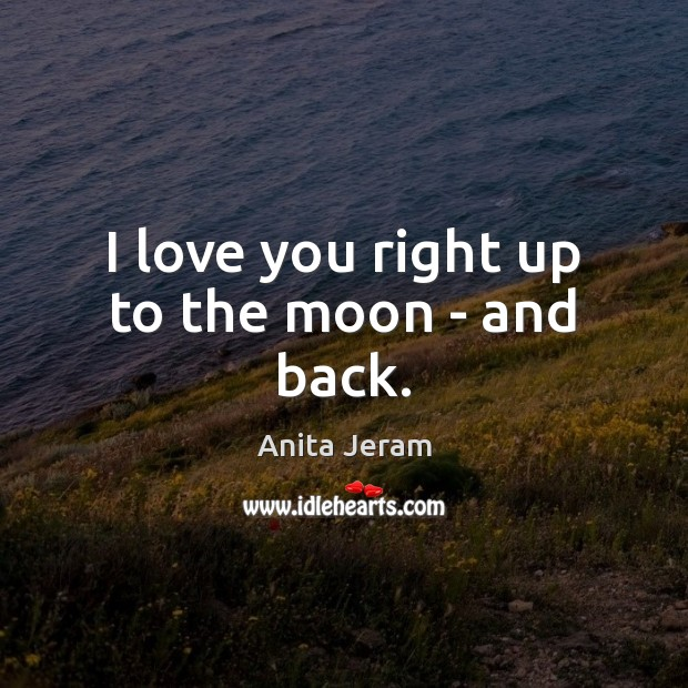 Image, I love you right up to the moon – and back.