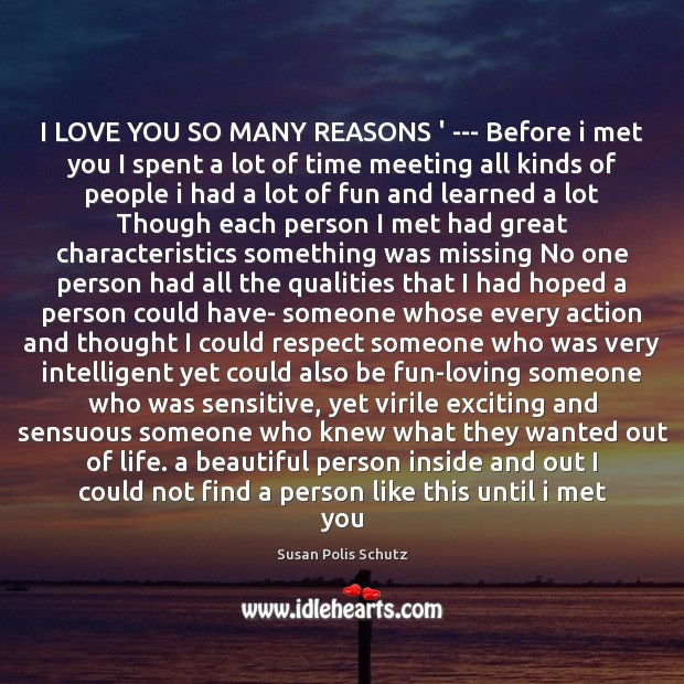 I LOVE YOU SO MANY REASONS ' — Before i met you Image