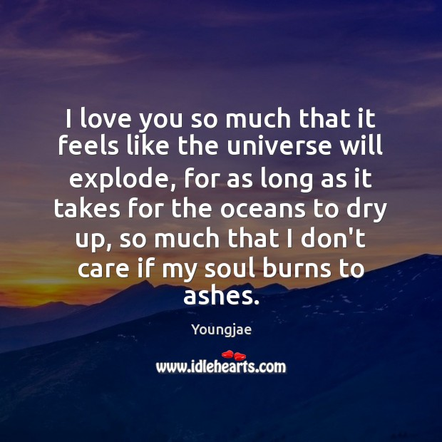 I love you so much that it feels like the universe will Love You So Much Quotes Image