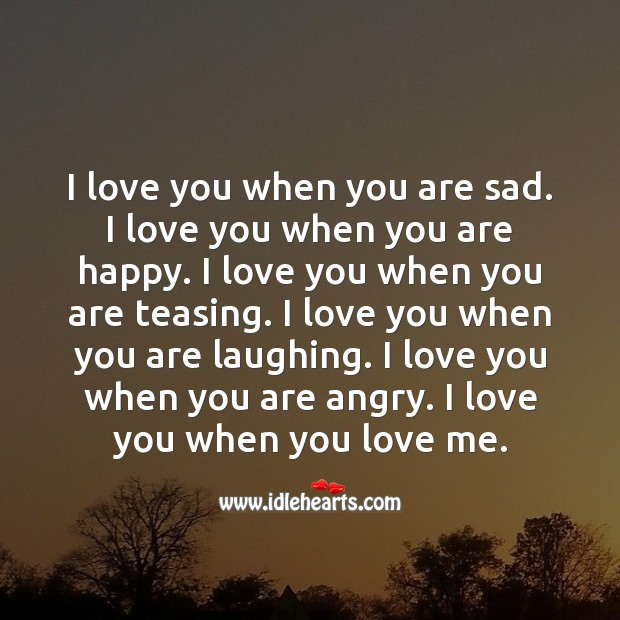 I love you when you are happy. Love Me Quotes Image