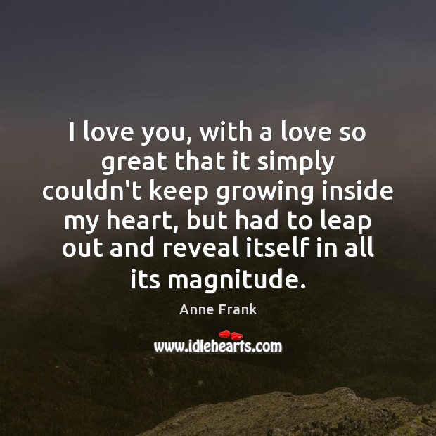 I love you, with a love so great that it simply couldn't Image