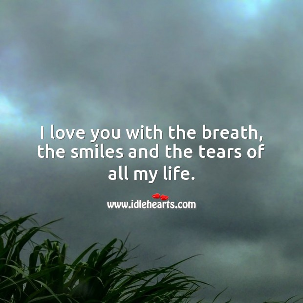 I love you with the breath