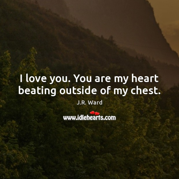 Image, I love you. You are my heart beating outside of my chest.