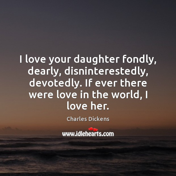 Image about I love your daughter fondly, dearly, disninterestedly, devotedly. If ever there were