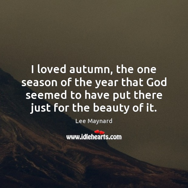 Image, I loved autumn, the one season of the year that God seemed