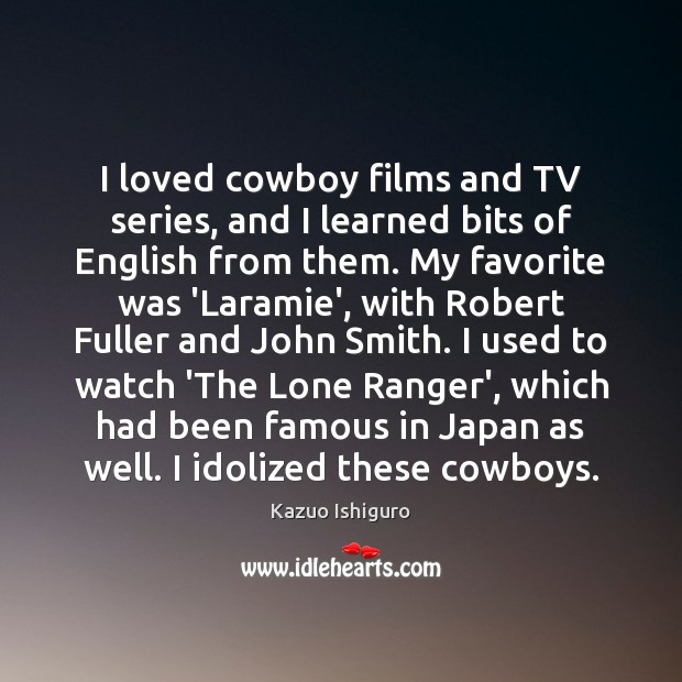 Image, I loved cowboy films and TV series, and I learned bits of