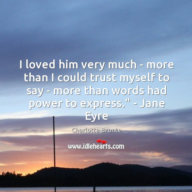 I loved him very much – more than I could trust myself Image