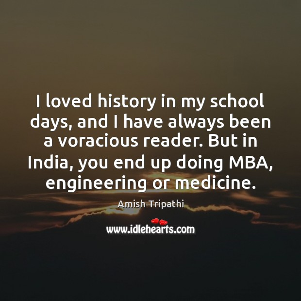 I loved history in my school days, and I have always been Image