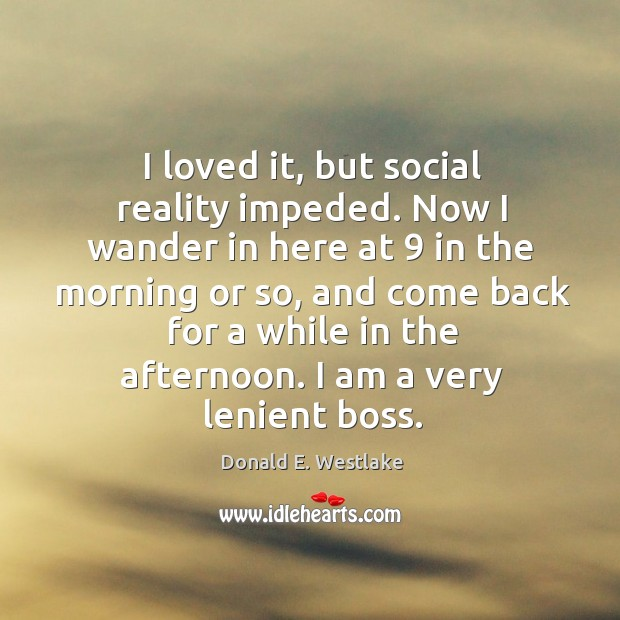 I loved it, but social reality impeded. Image
