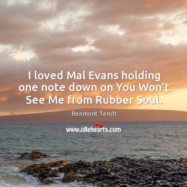 Image, I loved mal evans holding one note down on you won't see me from rubber soul.