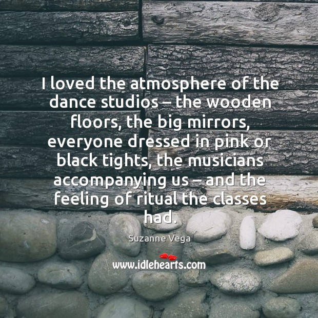 Image, I loved the atmosphere of the dance studios – the wooden floors