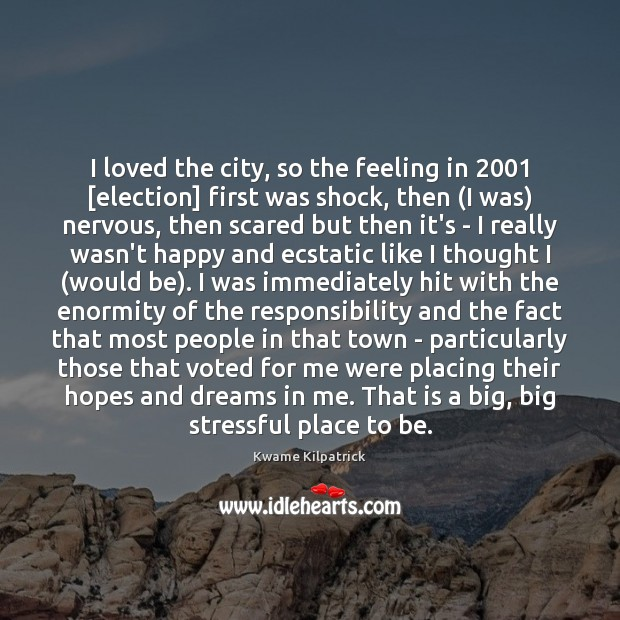 I loved the city, so the feeling in 2001 [election] first was shock, Image