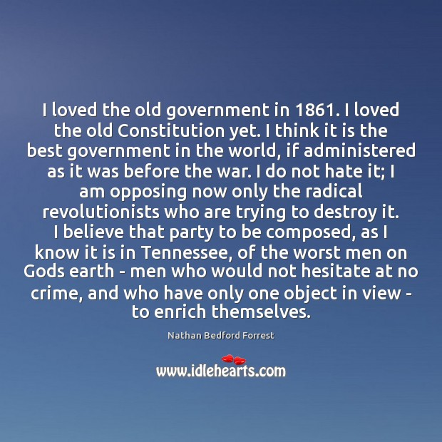 I loved the old government in 1861. I loved the old Constitution yet. Image