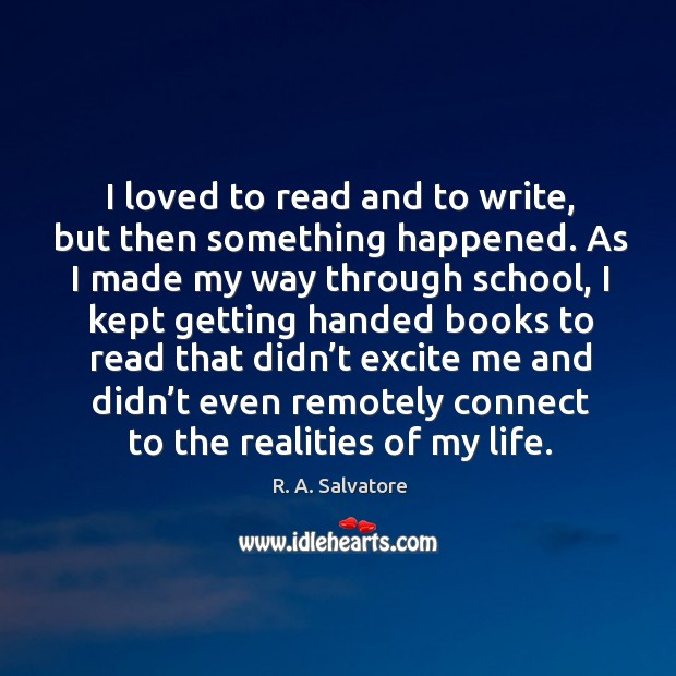 Image, I loved to read and to write, but then something happened.