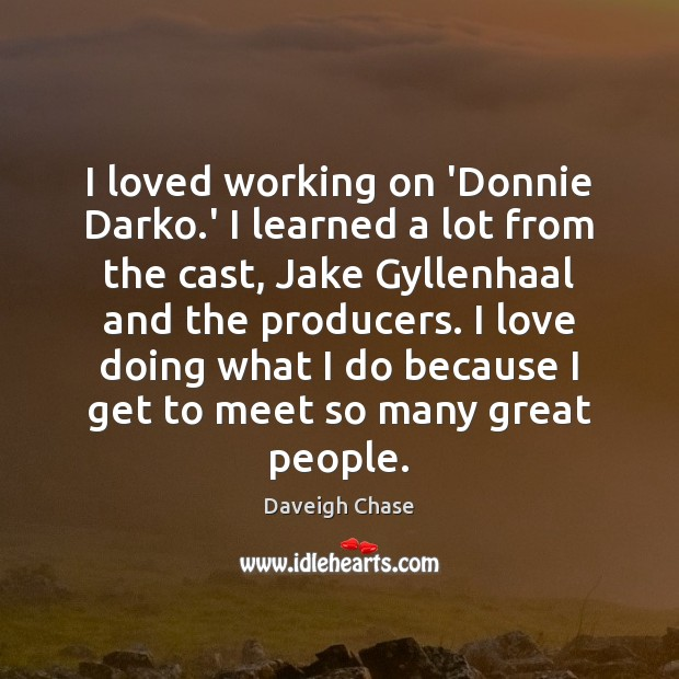 I loved working on 'Donnie Darko.' I learned a lot from Image