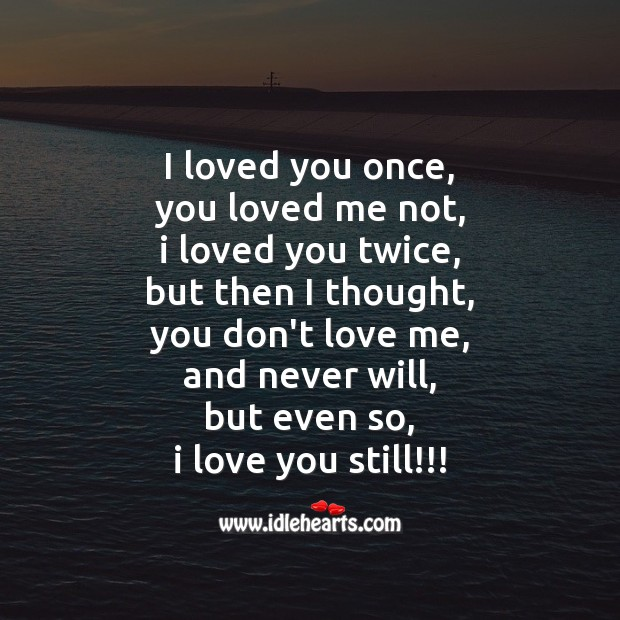 Image, I loved you once, and I love you still.