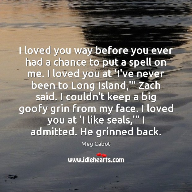 I loved you way before you ever had a chance to put Image