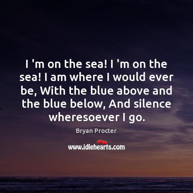 I 'm on the sea! I 'm on the sea! I am Image