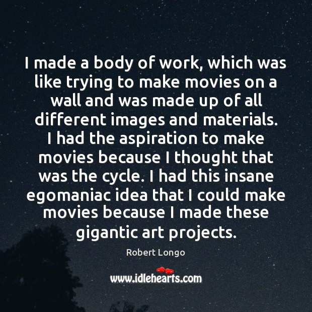 Image, I made a body of work, which was like trying to make