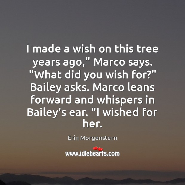 """Image, I made a wish on this tree years ago,"""" Marco says. """"What"""